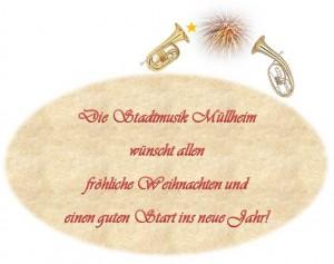 Frohe Weihnachten und einen guten Rutsch ins Jahr 2014 wünscht die Stadtmusik Müllheim
